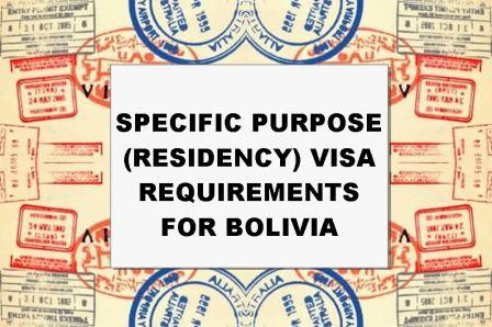 Bolivia Specific Purpose Visa Requirements - How to Apply for the Specific Purpose Visa