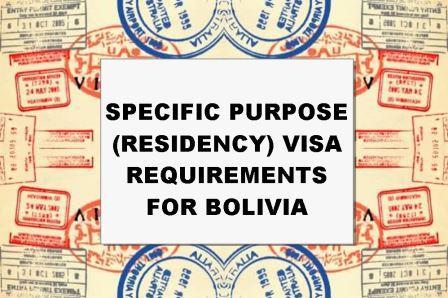 Bolivia Specific Purpose Visa Requirements - How to Apply for the Specific Purpose Visa
