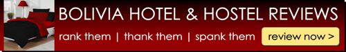 Review hotels and hostels in Bolivia